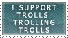 Trolls Trolling Trolls by RyujiDicey