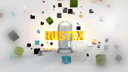 Rustex Gaming -  Minecraft, DayZ - Lets play