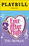 Ever After High: The Musical (Playbill) by Rapper1996