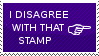 I Disagree with That Stamp by End--Quote