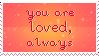 You Are Loved by MissLunaRose