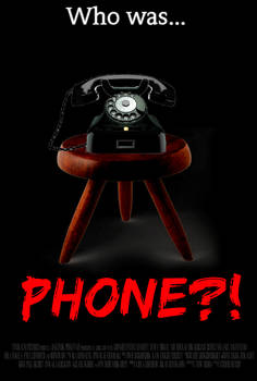 WHO WAS PHONE?! Creepypasta Movie Poster (FM)