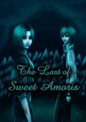 The Last of Sweet Amoris (Request for inanas)