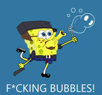 F-cking Bubbles!