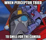 When perceptor tried to smile for the camera