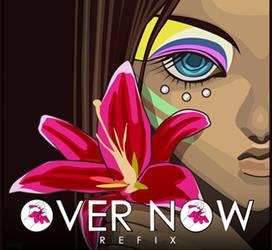 Over Now - Refix