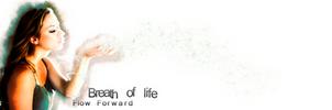 Breath of life: Flow forward by Teeth-Man