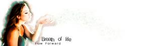 Breath of life: Flow forward