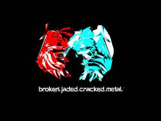 broken.jaded.cracked.metal by Teeth-Man