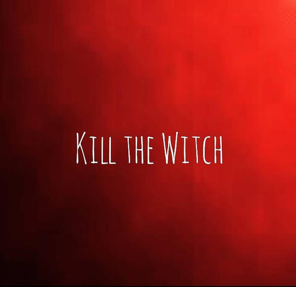Kill the Witch by Obiosborn