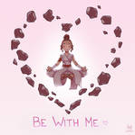 Be With Me | Valentines 2020