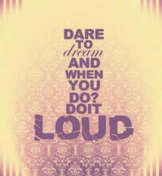 I Dare You To Dream