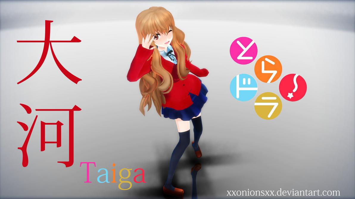MMD - Taiga Aisaka (Toradora!) + DL !!! by xXONIONSXx