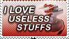 I Love Useless Stuffs by hastati95