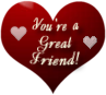 You are a great friend