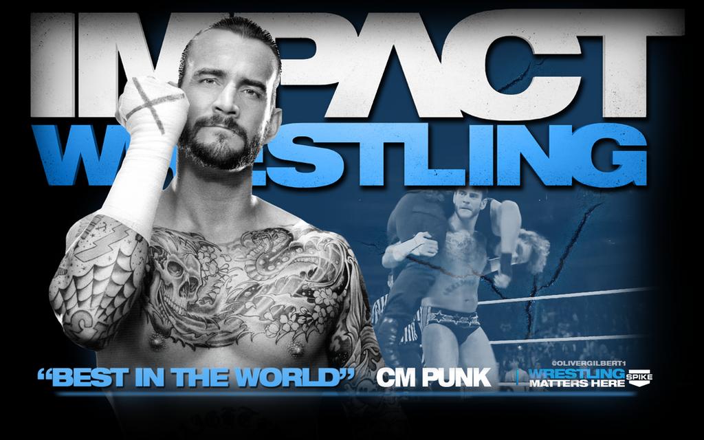 CM Punk TNA Impact Wrestling Wallpaper By Hecziaa