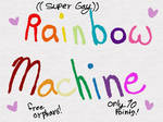 *UPDATE*Rainbow Machine Randomized Adoption -CLSED