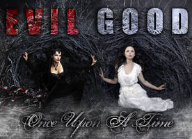 Once Upon A Time: Evil and Good. by TheChimeraDoll
