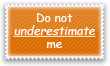 Do not underestimate me Stamp by Kyoakuno