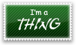 i am a thing Stamp by Kyoakuno