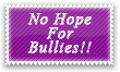 No Hope For Bullies Stamp by Kyoakuno