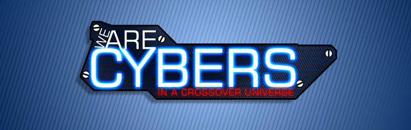 We Are Cybers - in a crossover unverse