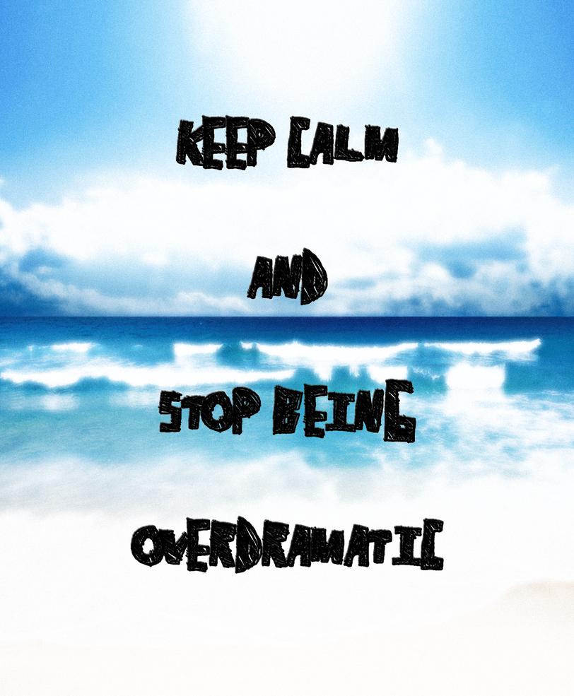 #155 Keep Calm by TheUnforgivingsArmy