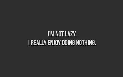 Lazy by TheUnforgivingsArmy