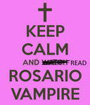 Keep Calm...Rosario Vampire (Updated) by AwesomePrussia2345