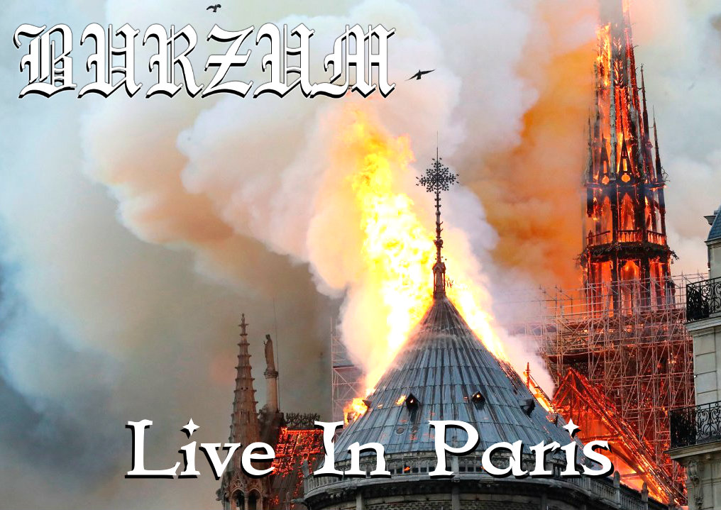 Burzum - Live In Paris (colored Version) by AwesomePrussia2345
