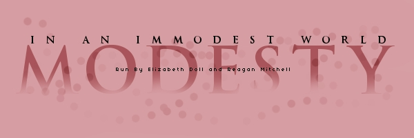 Modesty... In an Immodest World