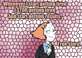 Pearl doesn't get tired, she gets results