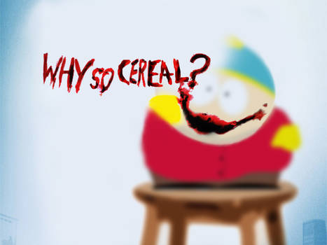 Why So Cereal?