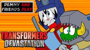 Pemmy and Friend Play Transformers Devastation