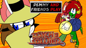Pemmy and Friends Play Psycho Soldier