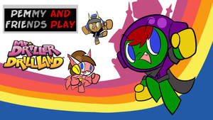 Pemmy and Friends Play Mr. Driller DrillLand!