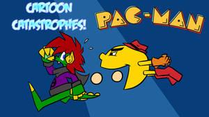 Cartoon Catastrophes - Pac-Man