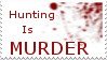 Hunting Is Murder Stamp