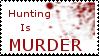 Hunting Is Murder Stamp by Romtorum5ever
