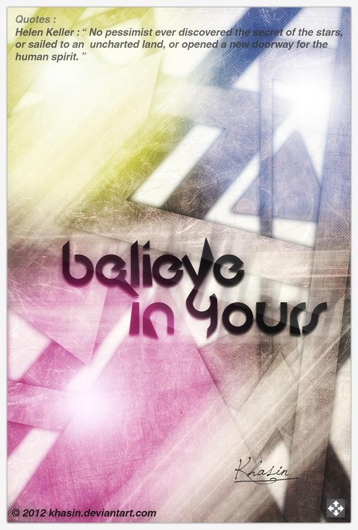 Believe In Yours by khasin