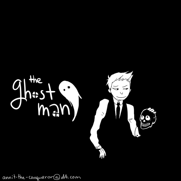 THE GHOST MAN by annit-the-conqueror