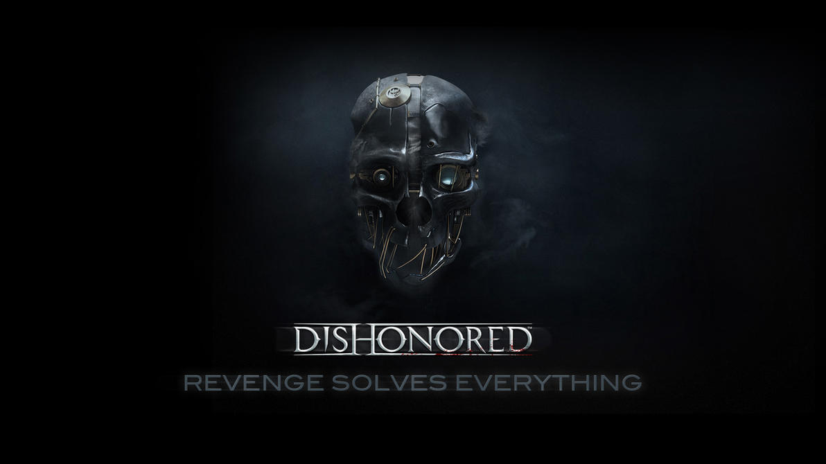 Dishonored Fan Art Corvo Video Games Wallpapers Hd: Revenge Solves Everything #2 By Naimvb On
