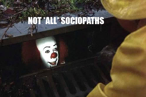 Not ALL Sociopaths by ZeroElements