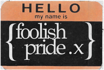 FoolishPrideX's Profile Picture