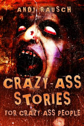 Crazy-As.s Stories for Crazy As.s People by adrijusg