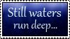 Still waters run deep - Stamp - by Gewalgon