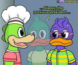 You look like Slappy. The previous prez.