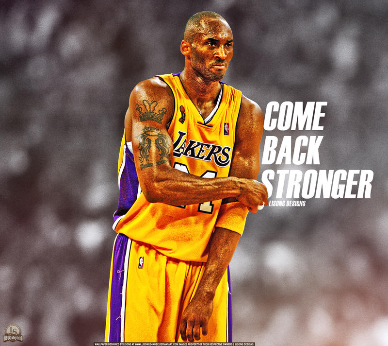 Kobe Bryant - Page 5 Kobe_bryant__come_back_stronger__by_lisong24kobe-d5y3ymp