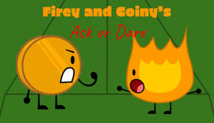 Firey and Coiny's Ask or Dare