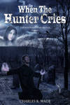 When The Hunter Cries - cover art